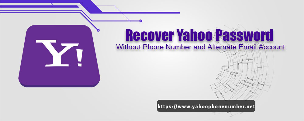 How to Recover Yahoo Password Without Phone Number and Alternate Email Account