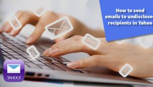 How to Send Emails to Undisclosed Recipients in Yahoo