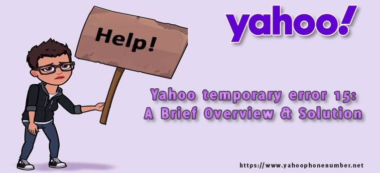 Yahoo temporary error 15: A Brief Overview & Solution